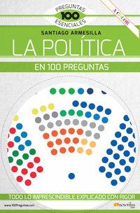La politica en 100 preguntas - Armesilla Santiago