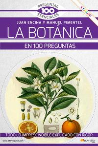 La botanica en 100 preguntas - Juan Encina / Manuel Pimentel