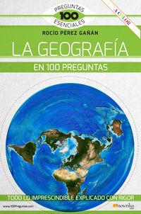 GEOGRAFIA EN 100 PREGUNTAS, LA - 100 PREGUNTAS ESENCIALES