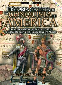 HISTORIA SECRETA DE LA CONQUISTA DE AMERICA