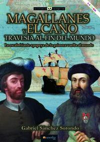 MAGALLANES Y ELCANO TRAVESIA AL FIN DEL MUNDO
