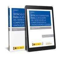 TECNICAS COOPERATIVAS PARA LA APLICACION DEL DERECHO DE LA COMPETENCIA EN LA UNION EUROPEA Y ESPAÑA (DUO)