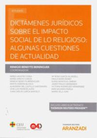 DICTAMENES JURIDICOS SOBRE EL IMPACTO SOCIAL DE LO RELIGIOSO - ALGUNAS CUESTIONES DE ACTUALIDAD (DUO)