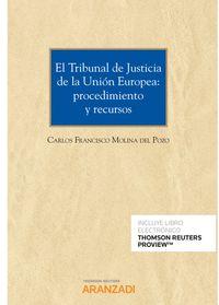 TRIBUNAL DE JUSTICIA DE LA UNION EUROPEA, EL - PROCEDIMIENTO Y RECURSOS (DUO)