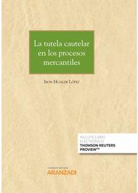 tutela cautelar en los procesos mercantiles, la (duo) - Ibon Hualde Lopez