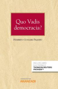 QUO VADIS DEMOCRACIA? (DUO)