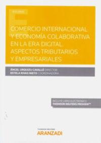 COMERCIO INTERNACIONAL Y ECONOMIA COLABORATIVA EN LA ERA DIGITAL - ASPECTOS TRIBUTARIOS Y EMPRESARIALES (DUO)