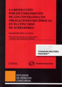 RESOLUCION POR INCUMPLIMIENTO DE LOS CONTRATOS CON OBLIGACIONES RECIPROCAS EN EL CONCURSO DE ACREEDORES, LA (DUO)