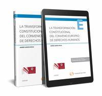 TRANSFORMACION CONSTITUCIONAL DEL CONVENIO EUROPEO DE DERECHOS HUMANOS, LA (DUO)