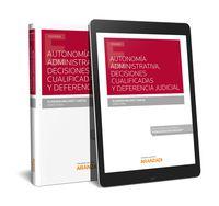 AUTONOMIA ADMINISTRATIVA, DECISIONES CUALIFICADAS Y DEFERENCIA JUDICIAL (DUO)