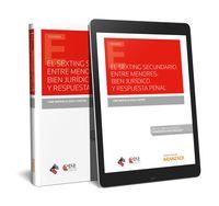 SEXTING SECUNDARIO ENTRE MENORES, EL - BIEN JURIDICO Y RESPUESTA PENAL (DUO)