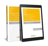 CIBERATAQUES Y CIBERSEGURIDAD EN LA ESCENA INTERNACIONAL (DUO)