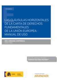 CLAUSULAS HORIZONTALES DE LA CARTA DE DERECHOS FUNDAMENTALES DE LA UNION EUROPEA, LAS - MANUAL DE USO (DUO)