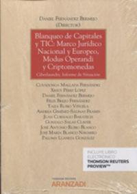 Blanqueo De Capitales Y Tic: Marco Juridico Nacional Y Europeo, Modus Operandi Y Criptomonendas (duo) - Andrea Gimenez-Salinas Framis / Covadonga Mallada Fernandez / [ET AL. ]