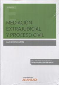 Mediacion Extrajudicial Y Proceso Civil (duo) - Julio Sigeenza Lopez