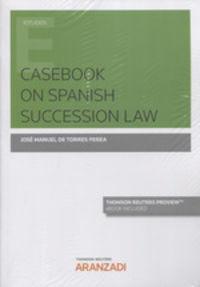 Casebook On Spanish Succession Law (duo) - Jose Manuel De Torres