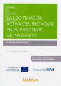 LEGITIMACION ACTIVA DEL INDIVIDUO EN EL ARBITRAJE DE INVERSION, LA (DUO)