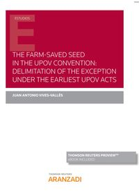 FARM-SAVED SEED IN THE UPOV CONVENTION, THE