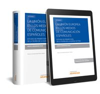 UNION EUROPEA EN LOS MEDIOS DE COMUNICACION ESPAÑOLES, LA: ESTUDIO DE PRIMER NIVEL DE LA TEORIA DE LA AGENDA SETTING (DUO)