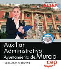 SIMULACROS DE EXAMEN - AUXILIAR ADMINISTRATIVO - AYUNTAMIENTO DE MURCIA