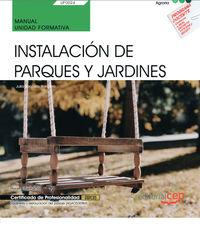 CP - MANUAL - INSTALACION DE PARQUES Y JARDINES (UF0024) - CERTIFICADOS DE PROFESIONALIDAD - JARDINERIA Y RESTAURACION DEL PAISAJE (AGAO0308)
