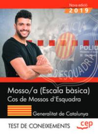 TEST DE CONEIXEMENTES - MOSSO / A (ESCALA BASICA) - COS DE MOSSOS D'ESQUADRA