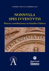 Nonnvlla Spes Ivventvtis: Nuevas Contribuciones En Estudios Clasicos - Sandra Cruz Gutierrez