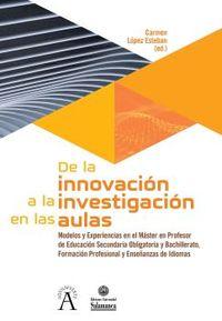 De La Innovacion A La Investigacion En Las Aulas - Carmen Lopez Esteban