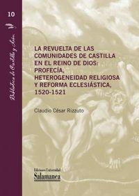 LA REVUELTA DE LAS COMUNIDADES DE CASTILLA EN EL REINO DE DIOS - PROFECIA, HETEROGENEIDAD RELIGIOSA Y REFORMA ECLESIASTICA (1520-1521)