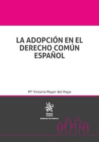 ADOPCION EN EL DERECHO COMUN ESPAÑOL, LA