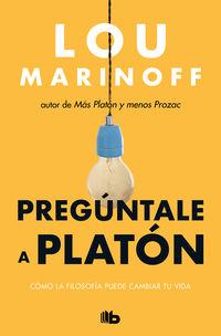 Preguntale A Platon - Lou Marinoff