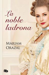 Noble Ladrona, La (serie Chadwick 1) - Mariam Orazal