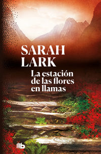 Estacion De Las Flores En Llamas, La (trilogia Del Fuego 1) - Sarah Lark