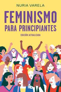 FEMINISMO PARA PRINCIPIANTES (EDICION ACTUALIZADA)