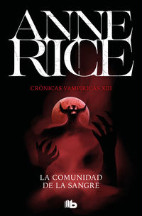 COMUNIDAD DE LA SANGRE, LA (CRONICAS VAMPIRICAS 13) - UNA HISTORIA DEL PRINCIPE LESTAT