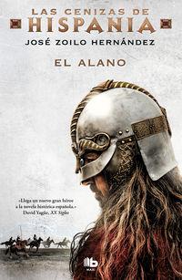 Alano, El (las Cenizas De Hispania 1) - Jose Zoilo Hernandez