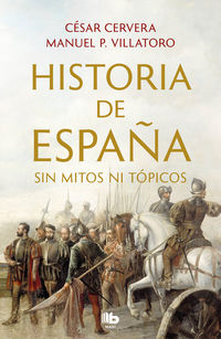 HISTORIA DE ESPAÑA SIN MITOS NI TOPICOS