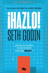 ¡hazlo! - Seth Godin