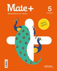 ep 5 - matematiques - mate+ (cat) - per pensar - Aa. Vv.