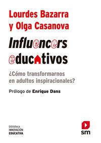 Influencers Educativos - ¿como Transformarnos En Adultos Inspiracionales? - Lourdes Bazarra / Olga Casanova
