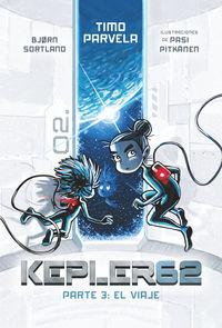 KEPLER 62 - PARTE 3 - EL VIAJE