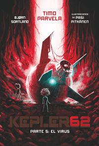 KEPLER 62 - PARTE 5 - EL VIRUS