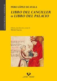 Libro Del Canciller O Libro Del Palacio - Pero Lopez De Ayala