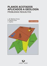 (2 ED) PLANOS ACOTADOS APLICADOS A GEOLOGIA - PROBLEMAS RESUELTOS