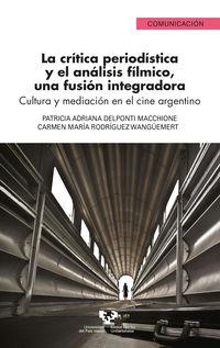 CRITICA PERIODISTICA Y EL ANALISIS FILMICO, UNA FUSION INTEGRADORA, LA - CULTURA Y MEDIACION EN EL CINE ARGENTINO