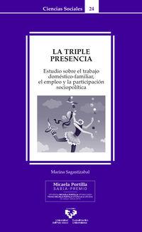 TRIPLE PRESENCIA, LA - ESTUDIO SOBRE EL TRABAJO DOMESTICO-FAMILIAR, EL EMPLEO Y LA PARTICIPACION SOCIO-POLITICA