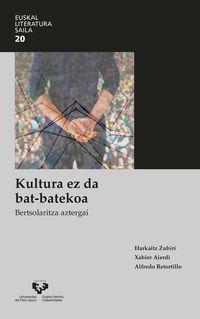 KULTURA EZ DA BAT-BATEKOA - BERTSOLARITZA AZTERGAI