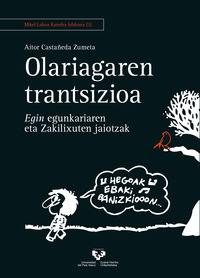 OLARIAGAREN TRANTSIZIOA - EGIN EGUNKARIAREN ETA ZAKILIXUTEN JAIOTZAK