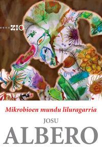 Mikrobioen Mundu Liluragarria - Josu Albero Rodriguez