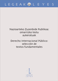 NAZIOARTEKO ZUZENBIDE PUBLIKOA: OINARRIZKO TESTU AUKERATUAK - DERECHO INTERNACIONAL PUBLICO: SELECCION DE TEXTOS FUNDAMENTALES